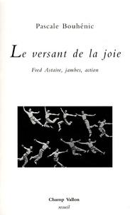 Pascale Bouhénic - Le versant de la joie - Fred Astaire, jambes, action.