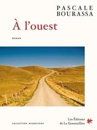 Pascale Bourassa - À l'ouest - roman.