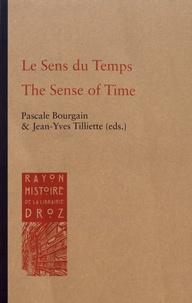 Pascale Bourgain et Jean-Yves Tilliette - Le Sens du Temps - Actes du VIIe Congrès du Comité International de Latin Médiéval.