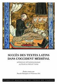Pascale Bourgain et Francesco Siri - Succès des textes latins dans l'Occident médiéval - Approche méthodologique autour du projet FAMA.