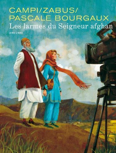 Pascale Bourgaux et Thomas Campi - Les larmes du seigneur Afghan - Avec un ex-libris signé des auteurs.