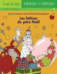 Pascale Bourguignon et Louise Tondreau-Levert - Les bêtises  : Les bêtises du père Noël.