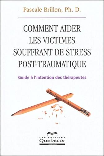 Pascale Brillon - Comment aider les victimes souffrant de stress post-traumatique.