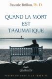 Pascale Brillon - Quand la mort est traumatique.