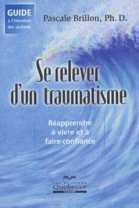 Pascale Brillon - Se relever d'un traumatisme.