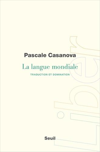La langue mondiale. Traduction et domination