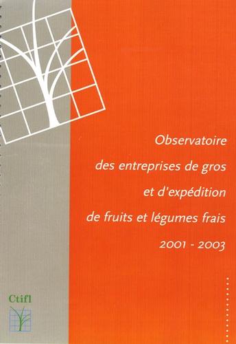 Pascale Cavard - Observatoire des entreprises de gros et d'expédition de fruits et légumes frais 2001-2003.
