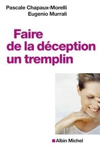 Pascale Chapaux-Morelli et Eugenio Muralli - Faire de la déception un tremplin.