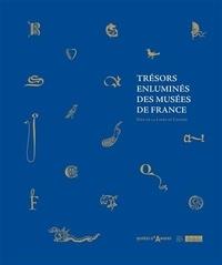 Pascale Charron et Marc-Edouard Gautier - Trésors enluminés des musées de France - Pays de la Loire et Centre.