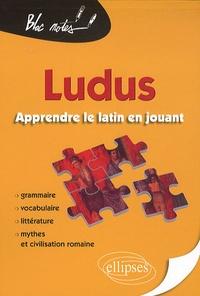 Pascale Charvet-Fontanel - Ludus, apprendre le latin en jouant - Grammaire, vocabulaire, littérature, mythes & civilisation romaine.