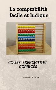 Pascale Chauvet - Comptabilité facile et ludique.