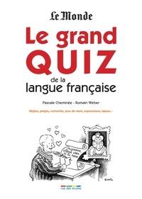 Pascale Cheminée et Romain Weber - Le grand quiz de la langue française.