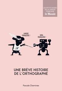 Pascale Cheminée - Une brève histoire de l'orthographe.