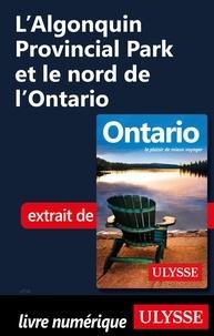 Pascale Couture - L'Algonquin Provincial Park et le nord de l'Ontario.