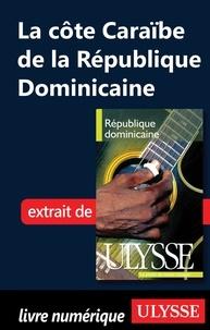 Pascale Couture et Benoît Prieur - République Dominicaine - La côte Caraïbe de la République Dominicaine.