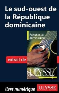 Pascale Couture et Benoît Prieur - République Dominicaine - Le sud-ouest de la République Dominicaine.