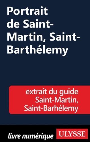 Pascale Couture - Saint-Martin ; Saint-Barthélemy - Portrait de Saint-Martin, Saint-Barthélémy.