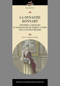 Pascale Cugy - La dynastie Bonnart - Peintres, graveurs et marchands de modes à Paris sous l'ancien régime.