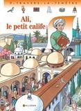 Pascale de Bourgoing et Catherine Chion - Ali, le petit calife.