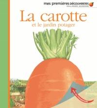 Pascale de Bourgoing et Gilbert Houbre - La carotte et le jardin potager.