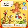 Pascale de Bourgoing et Yves Calarnou - Tom et Tim Tome 29 : Super Matou.
