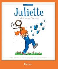 Pascale De Coster et Sophie Tossens - Juliette la princesse distraite.