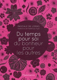 Pascale de Lomas - Du temps pour soi, du bonheur pour les autres.