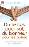 Pascale de Lomas - Du temps pour soi du bonheur pour les autres.
