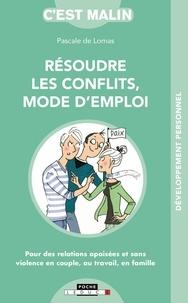 Pascale de Lomas - Résoudre les conflits, mode d'emploi.