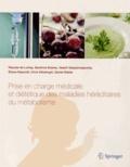 Pascale de Lonlay et Sandrine Dubois - Prise en charge médicale et diététique des maladies héréditaires du métabolisme.