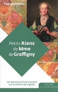 Pascale Debert - Petits riens de Mme de Graffigny.