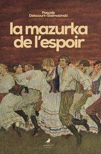 Pascale Delacourt-Stelmasinski - La mazurka de l'espoir.