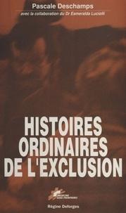 Pascale Deschamps et Esmeralda Luciolli - Histoires ordinaires de l'exclusion.