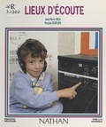 Pascale Desplats et Jean-Pierre Viala - Lieux d'écoute - Pour un apprentissage du langage.