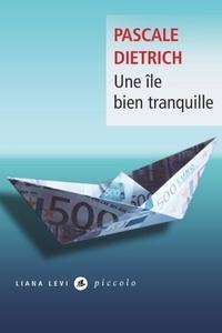 Pascale Dietrich - Une île bien tranquille.