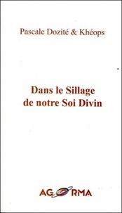 Pascale Dozité et  Kheops - Dans le Sillage de notre Soi Divin.