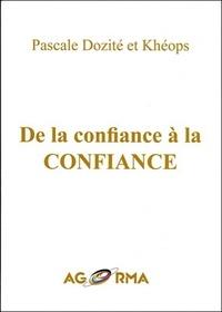 Pascale Dozité et  Kheops - De la confiance à la Confiance.