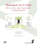 Pascale Drouet - Shakespeare au XXe siècle - Mises en scène, mises en perspective de King Richard II.