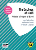 Pascale Drouet et William-C Carroll - The Duchess of Malfi - Webster's Tragedy of Blood.