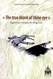 "Pascale Drouet et Pierre Iselin - ""The true blank of thine eye"" - Approches critiques de King Lear."