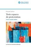 Pascale Dufour - Trois espaces de protestation.