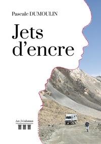 Pascale Dumoulin - Jets d'encre.