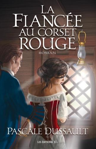 Pascale Dussault et Maxime Bigras - La Fiancée au corset rouge  : La Fiancée au corset rouge.