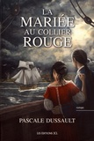 Pascale Dussault - La mariée au collier rouge.