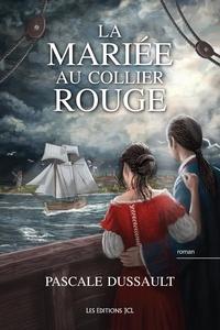 Pascale Dussault - La Fiancée au corset rouge  : La Mariée au collier rouge.