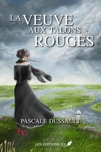 Pascale Dussault - La Fiancée au corset rouge  : La veuve aux talons rouges.