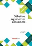 Pascale Elet et Franck Plasse - Débattre, argumenter, convaincre.
