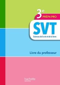 SVT 3e prépa pro- Livre du professeur - Pascale Fassy |