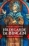 Pascale Fautrier - Hildegarde de Bingen - Un secret de naissance.