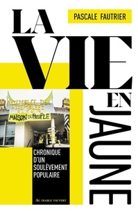 Livres téléchargeables gratuitement pour iphone La vie en jaune  - Chronique d'un soulèvement populaire